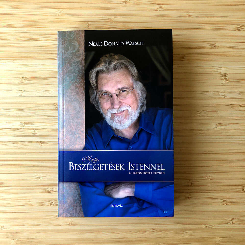 Neale Donald Walsch: A teljes beszéletések Istennel