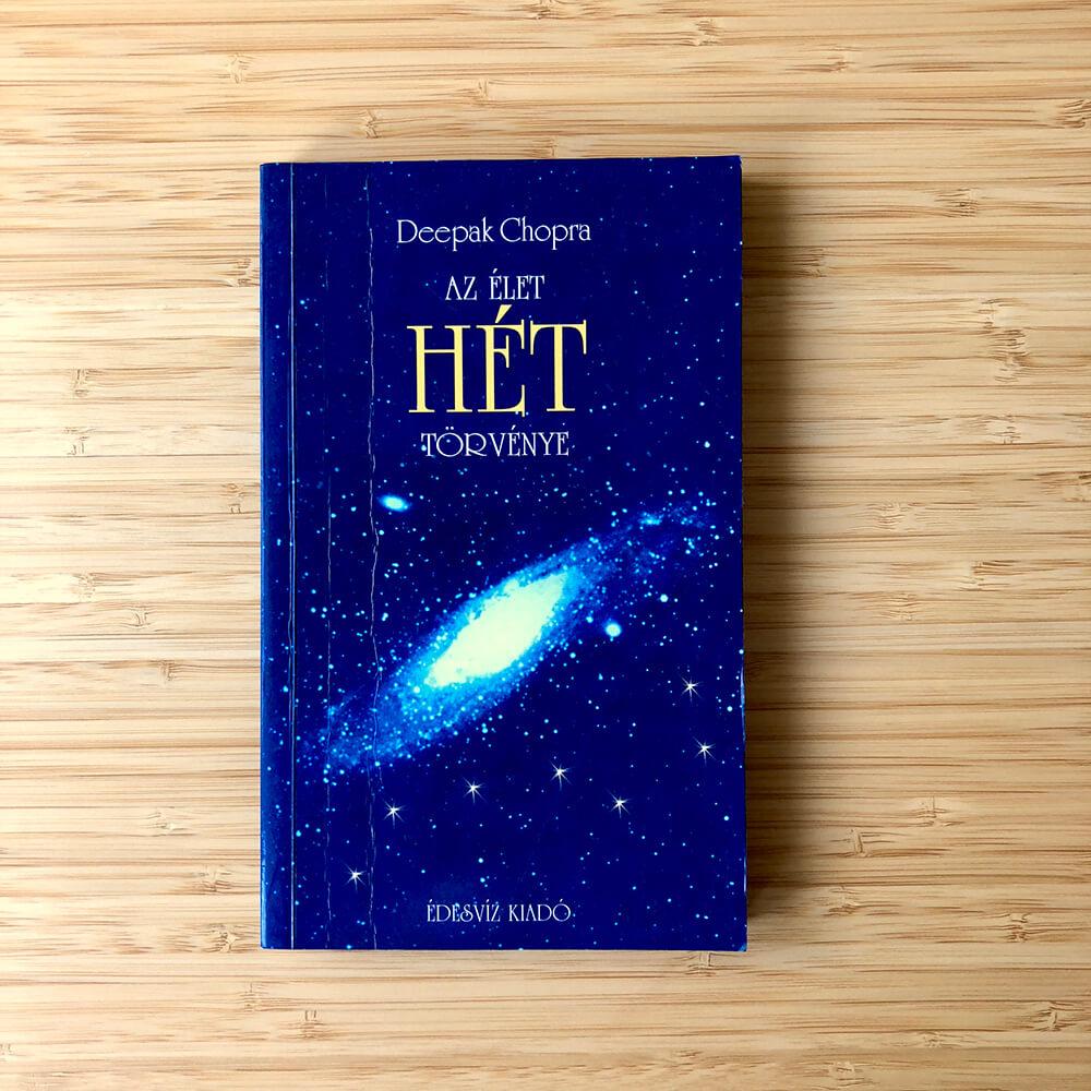 Deepak Chopra: Az élet hét törvénye